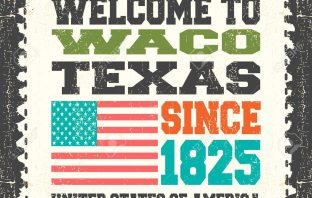 Welcome to Waco, Texas